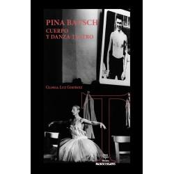 Pina Bausch. Cuerpo y danza-teatro