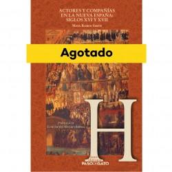 Actores y compañías en la Nueva España: siglos XVI y XVII