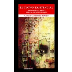 El clown existencial: historia de una poética sobre la condición humana