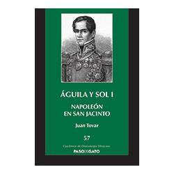 """Águila y sol I """"Napoleón en San Jacinto"""""""