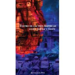 Teatro de las tres Américas: escena, política y ficción