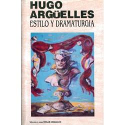 Hugo Argüelles: Estilo y dramaturgia