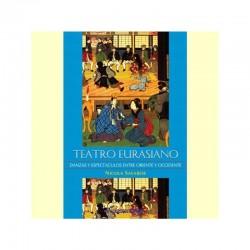 Teatro Eurasiano. Danzas y espectáculos entre el oriente y occidente