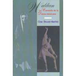 Waldeen: La Coronela de la danza mexicana