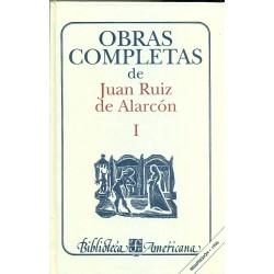 Obras completas de Juan Ruiz de Alarcón I