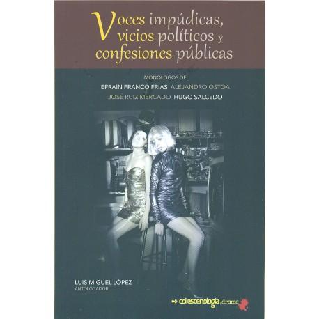 Voces impúdicas, vicios políticos y confesiones públicas