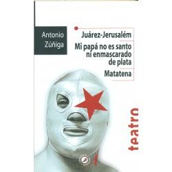 Juárez-Jerusalém/ Mi papá no es santo ni enmascarado de plata/ Matatena