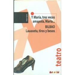 Y María, tres veces amapola, María.../ BILBAO/ Lauaxeta, tiros y besos