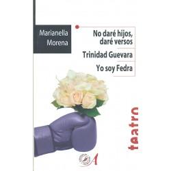 No daré hijos, daré versos/ Trinidad Guevara/ Yo soy Fedra