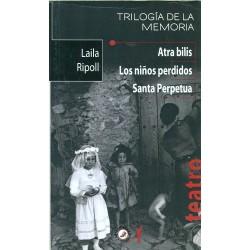 Atra bilis/ Los niños perdidos/ Santa Perpetua