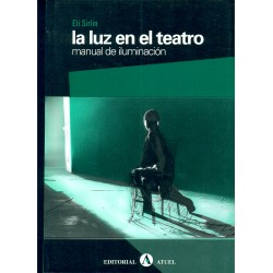 La Luz En El Teatro. Manual De Iluminación