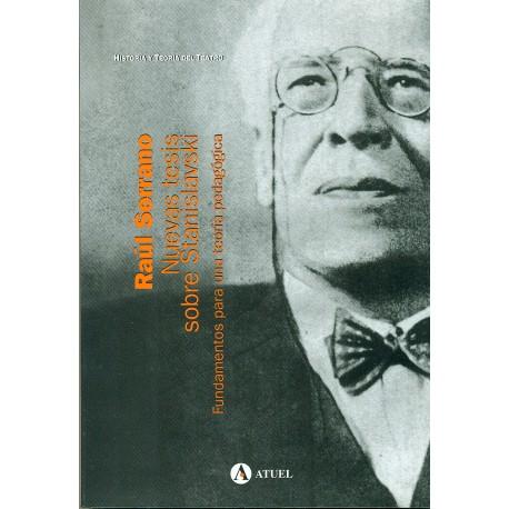 Nuevas Tesis Sobre Stanislavski. Fundamentos para una teoría pedagógica
