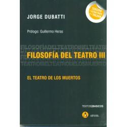 Filosofía del teatro III. El teatro de los muertos