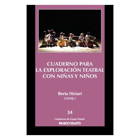 Cuaderno para la exploración teatral con niñas y niños