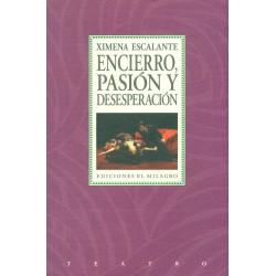Encierro, pasión y desesperación