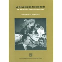 La Revolución traicionada. Dos ensayos sobre literatura, cine y censura