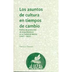 Los asuntos de cultura en tiempos de cambio. Política de producción de Artes Escénicas en la ciudad de México (1997-2012)