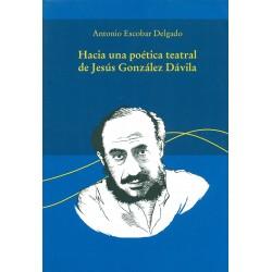 Hacia una poética teatral de Jesús González Dávila