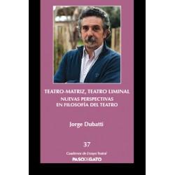Teatro-matriz, teatro liminal: nuevas perspectivas en filosofía del teatro