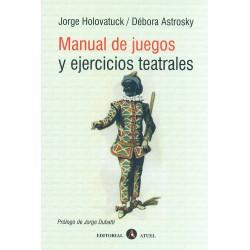 Holovatuck y Astrosky: Manual de juegos y ejercicios teatrales